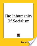 The Inhumanity Of Socialism