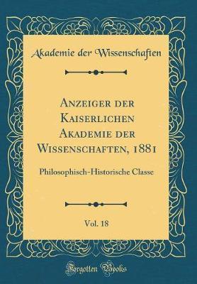 Anzeiger der Kaiserlichen Akademie der Wissenschaften, 1881, Vol. 18