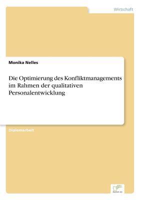 Die Optimierung des Konfliktmanagements im Rahmen der qualitativen Personalentwicklung