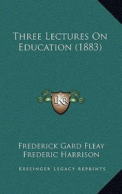 Three Lectures on Education (1883)