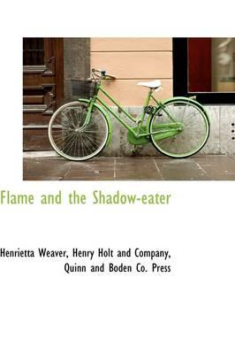 Flame and the Shadow-eater