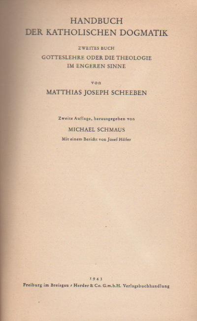 Handbuch der katholischen Dogmatik - Zweites Buch: Gotteslehre