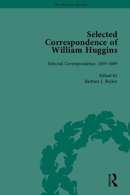 Selected Correspondence of William Huggins