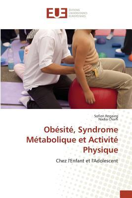 Obesite, Syndrome Metabolique et Activité Physique