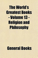 The World's Greatest Books - Volume 13 - Religion and Philosophy