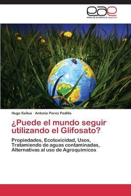 ¿Puede el mundo seguir utilizando el Glifosato?