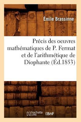 Precis des Oeuvres Mathematiques de P. Fermat et de l'Arithmetique de Diophante (ed.1853)