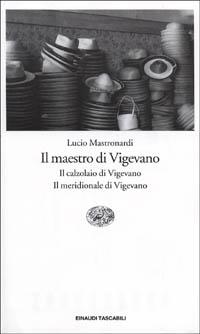 Il maestro di Vigevano - Il calzolaio di Vigevano - Il meridionale di Vigevano
