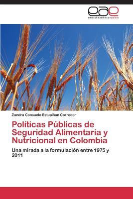 Políticas Públicas de Seguridad Alimentaria y Nutricional en Colombia