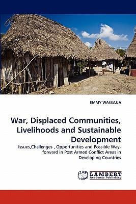 War, Displaced Communities, Livelihoods and Sustainable Development