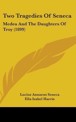 Two Tragedies of Seneca