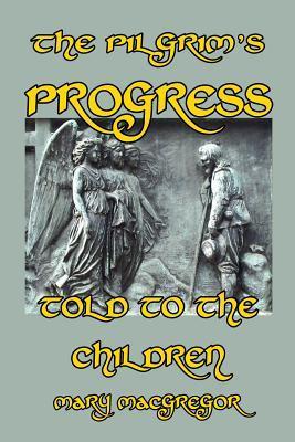 The Pilgrim's Progress Told to the Children