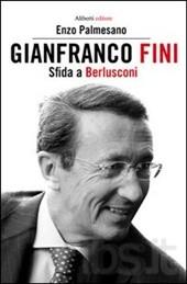 Gianfranco Fini. Il fascista immaginario. Una biografia politica
