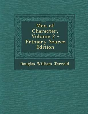 Men of Character, Volume 2 - Primary Source Edition