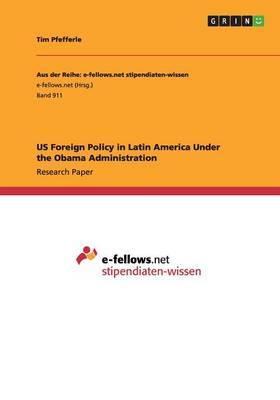 US Foreign Policy in Latin America Under the Obama Administration