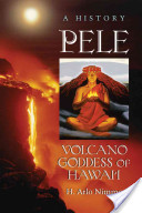 Pele, Volcano Goddess of Hawai'i
