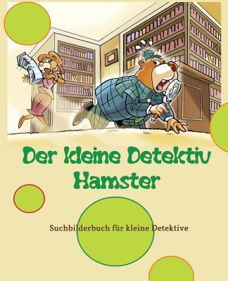 Der Kleine Detektiv Hamster