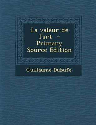 La Valeur de L'Art - Primary Source Edition