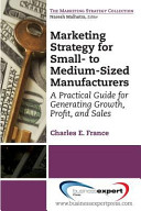 Marketing Strategy for Small- to Medium-Sized Manufacturers