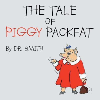 The Tale of Piggy Packfat