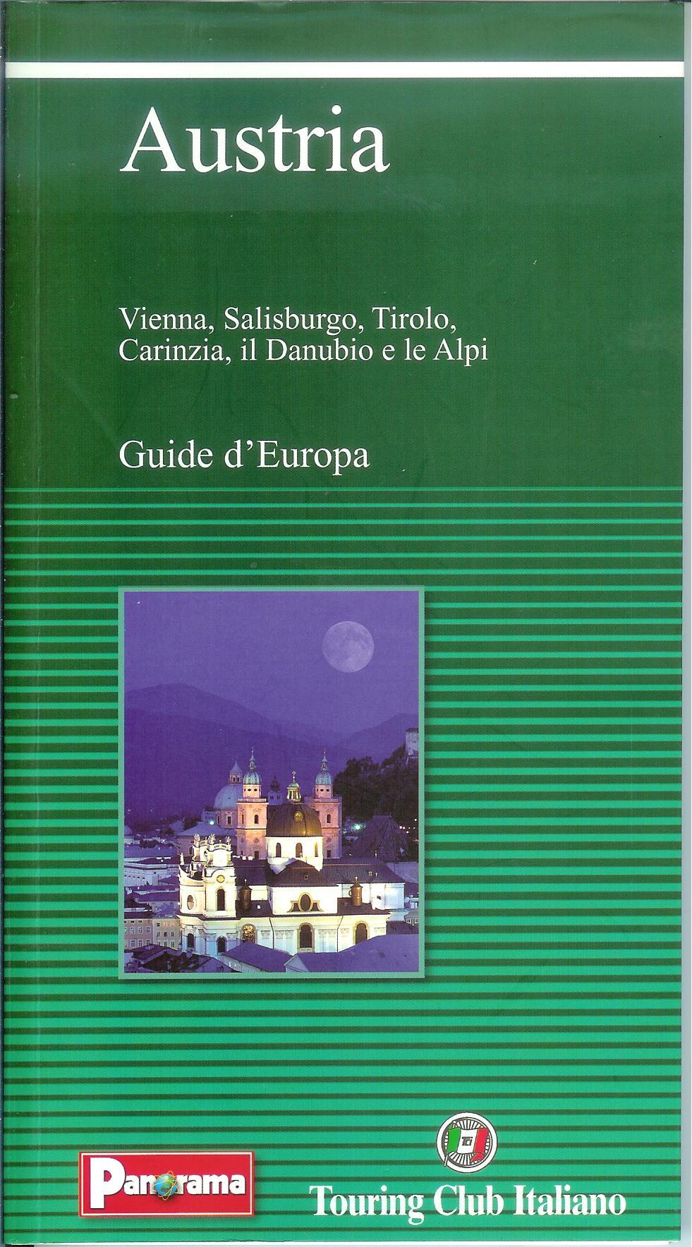 Austria: Vienna , Salisburgo, Tirolo, Carinzia, il Danubio e le Alpi