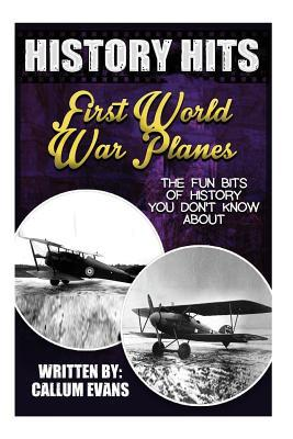 The Fun Bits of History You Don't Know About First World War Planes