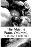 The Marble Faun, Vol...