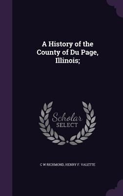A History of the County of Du Page, Illinois;