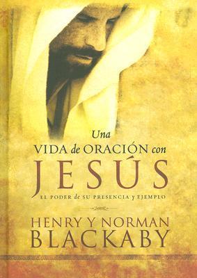 Una Vida De Oracion Con Jesus/Experiencing Prayer With Jesus