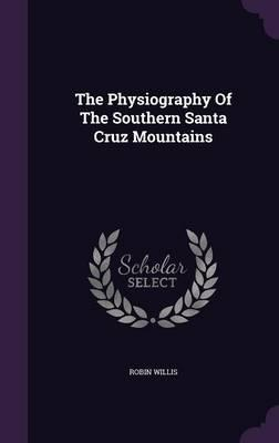 The Physiography of the Southern Santa Cruz Mountains