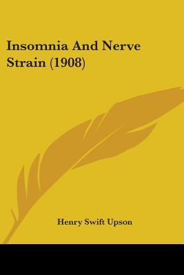 Insomnia and Nerve Strain (1908)