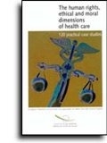 The human rights, ethical and moral dimensions of health care
