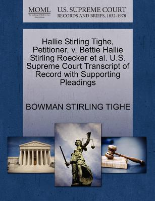 Hallie Stirling Tighe, Petitioner, V. Bettie Hallie Stirling Roecker et al. U.S. Supreme Court Transcript of Record with Supporting Pleadings