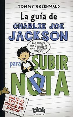 La guia de Charlie Joe Jackson para subir nota / Charlie Joe Jackson's Guide to Extra Credit