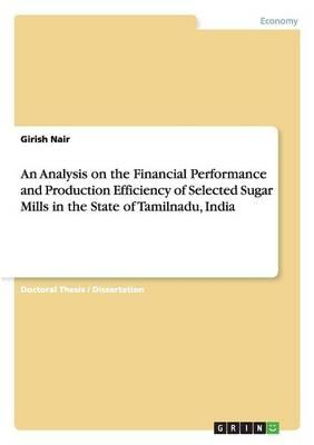 An Analysis on the Financial Performance and Production Efficiency of Selected Sugar Mills in the State of Tamilnadu, India