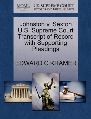 Johnston V. Sexton U.S. Supreme Court Transcript of Record with Supporting Pleadings