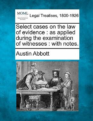 Select Cases on the Law of Evidence