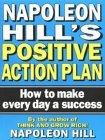 Napoleon Hill's Positive Action Plan