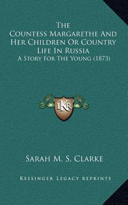 The Countess Margarethe and Her Children or Country Life in Russia