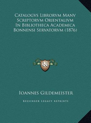 Catalogvs Librorvm Manv Scriptorvm Orientalivm in Bibliotheca Academica Bonnensi Servatorvm (1876)