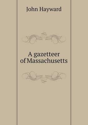 A Gazetteer of Massachusetts