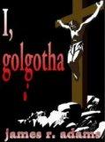 I, Golgotha