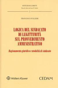 Logica del sindacato di legittimità sul provvedimento amministrativo. Ragionamento giuridico e modalità di sindacato