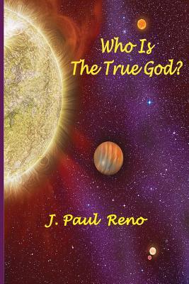 Who Is the True God?