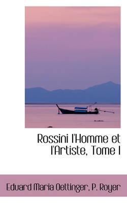 Rossini L'homme Et L'artiste