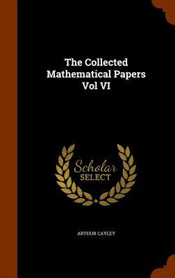 The Collected Mathematical Papers Vol VI