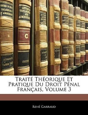 Traite Theorique Et Pratique Du Droit Penal Francais, Volume 3