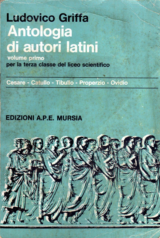 Antologia di autori latini - volume primo