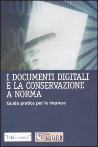 I documenti digitali e la conservazione a norma