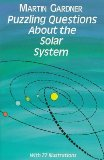 Puzzling Questions About the Solar System